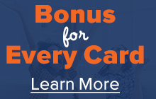 Bonus for Every Card - Click to Find Your Bonus