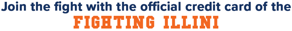 """""""Join the Fight with the Official Credit Card of the Fighting Illini!"""""""