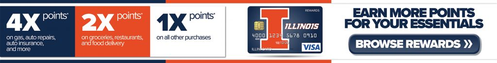 Illini VISA® Rewards Credit Card. Earn More Points For Your Essentials.